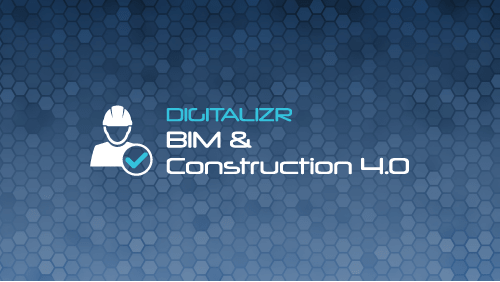 BIM & Construction 4.0